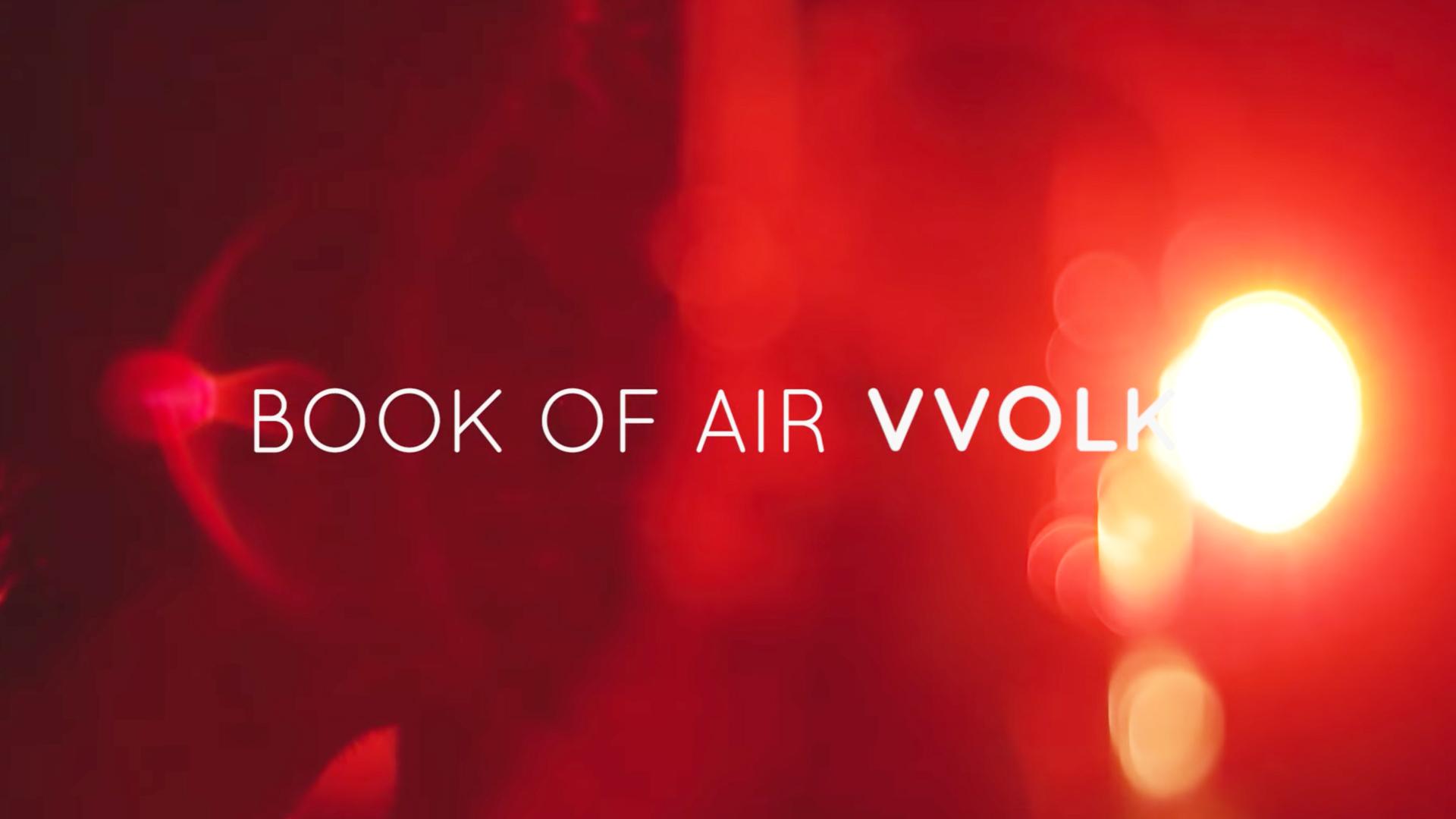 Short Film – Book of Air – VVOLK